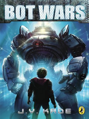 Bot Wars, Line Zero by J.V. Kade. AVAILABLE eBook.