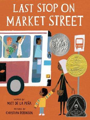 Last Stop on Market Street by Matt De La Peña. AVAILABLE eBook.