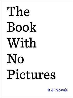The Book with No Pictures by B.J. Novak. AVAILABLE eBook.