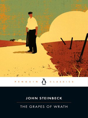 The Grapes of Wrath by John Steinbeck.                                              AVAILABLE eBook.