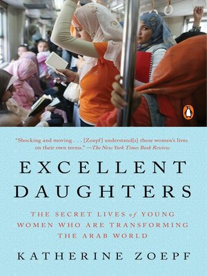 Excellent Daughters by Katherine Zoepf. AVAILABLE eBook.