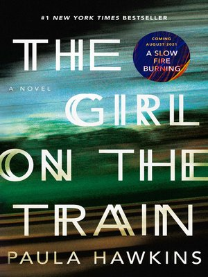 The Girl on the Train by Paula Hawkins. AVAILABLE eBook.