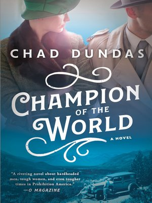Champion of the World by Chad Dundas.                                              AVAILABLE eBook.