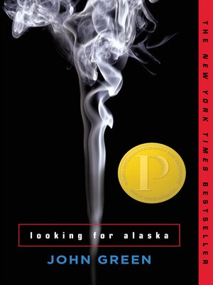 Looking for Alaska by John Green.                                              AVAILABLE eBook.