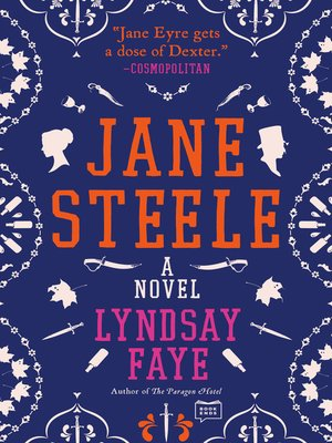 Jane Steele by Lyndsay Faye. AVAILABLE eBook.