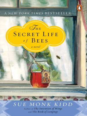 The Secret Life of Bees by Sue Monk Kidd. AVAILABLE eBook.