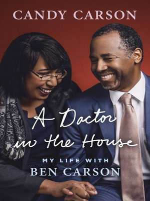 A Doctor in the House by Candy Carson. AVAILABLE eBook.