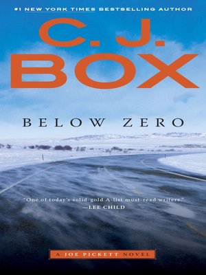 Below Zero by C. J. Box. AVAILABLE eBook.