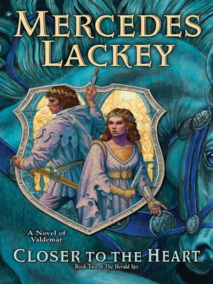 Closer to the Heart by Mercedes Lackey. AVAILABLE eBook.