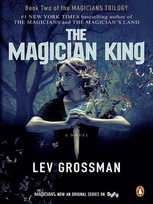 The Magician King by Lev Grossman. AVAILABLE eBook.