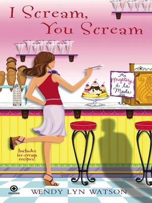 I Scream, You Scream by Wendy Lyn Watson.                                              AVAILABLE eBook.