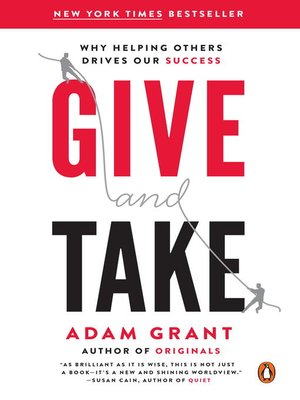Give and Take by Adam Grant. AVAILABLE eBook.