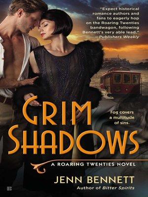 Grim Shadows by Jenn Bennett. AVAILABLE eBook.