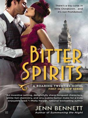 Bitter Spirits by Jenn Bennett. AVAILABLE eBook.
