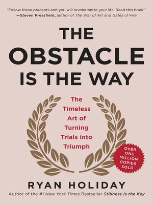 The Obstacle Is the Way by Ryan Holiday.                                              AVAILABLE eBook.