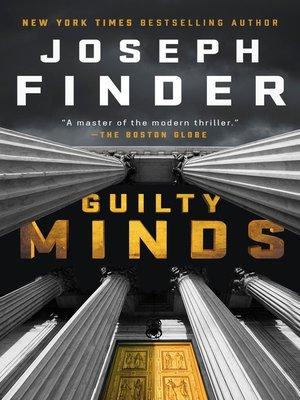 Guilty Minds by Joseph Finder. WAIT LIST eBook.