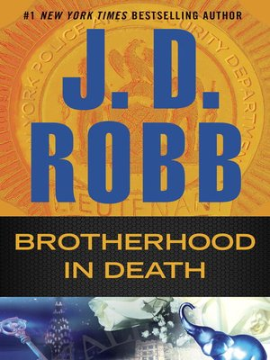 Brotherhood in Death by J. D. Robb. AVAILABLE eBook.