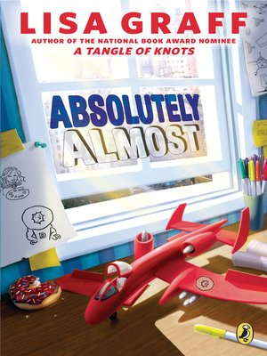 Absolutely Almost by Lisa Graff. AVAILABLE eBook.