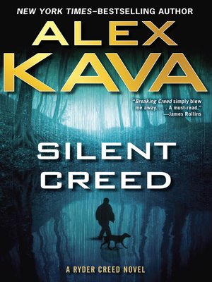 Silent Creed by Alex Kava.                                              AVAILABLE eBook.