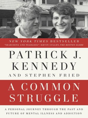 A Common Struggle by Patrick J. Kennedy.                                              AVAILABLE eBook.