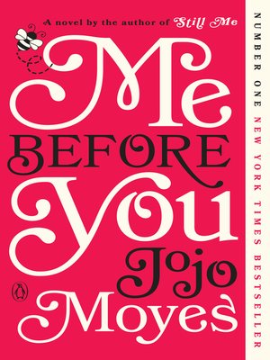 Me Before You by Jojo Moyes.                                              AVAILABLE eBook.