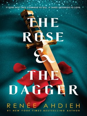 The Rose and the Dagger by Renée Ahdieh. AVAILABLE eBook.