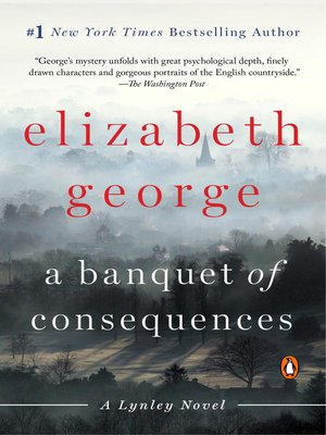 A Banquet of Consequences by Elizabeth George.                                              AVAILABLE eBook.