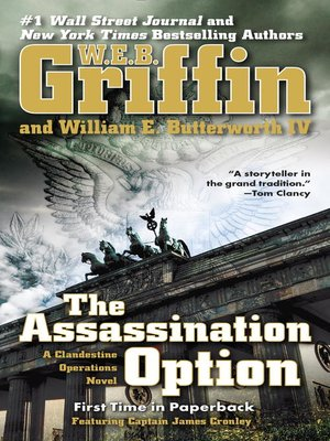 The Assassination Option by W.E.B. Griffin. AVAILABLE eBook.