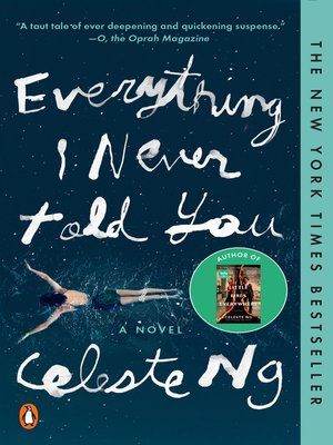 Everything I Never Told You by Celeste Ng. AVAILABLE eBook.
