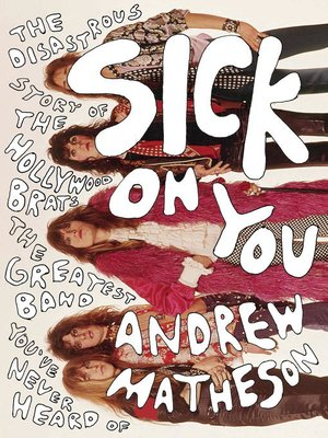 Sick On You by Andrew Matheson.                                              AVAILABLE eBook.