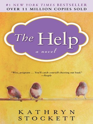 The Help by Kathryn Stockett. AVAILABLE eBook.