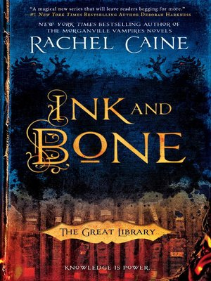 Ink and Bone by Rachel Caine. AVAILABLE eBook.