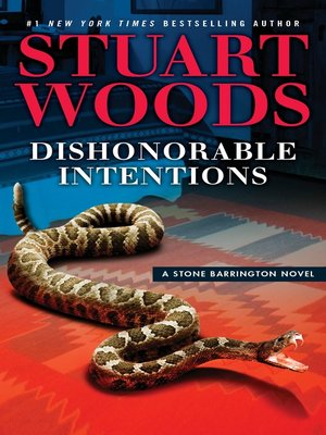 Dishonorable Intentions by Stuart Woods.                                              AVAILABLE eBook.