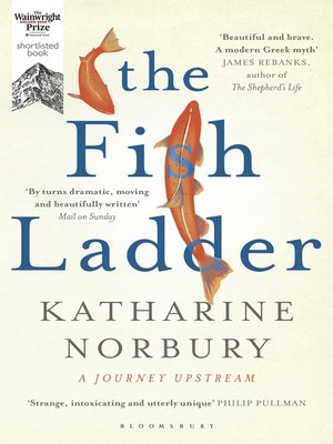 The Fish Ladder by Katharine Norbury. AVAILABLE eBook.
