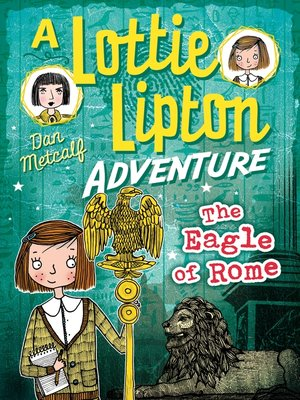 The Eagle of Rome A Lottie Lipton Adventure by Dan Metcalf.                                              AVAILABLE eBook.