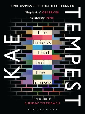 The Bricks that Built the Houses by Kate Tempest. AVAILABLE eBook.