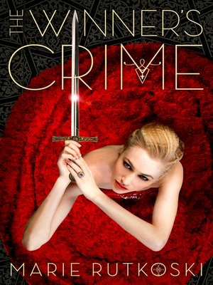 The Winner's Crime by Marie Rutkoski.                                              AVAILABLE eBook.