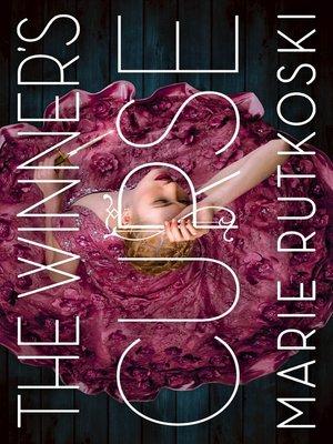 The Winner's Curse by Marie Rutkoski.                                              AVAILABLE eBook.