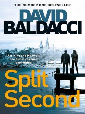 Split Second by David Baldacci. AVAILABLE eBook.