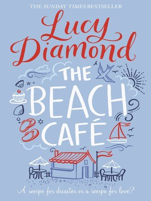 The Beach Cafe by Lucy Diamond. AVAILABLE eBook.