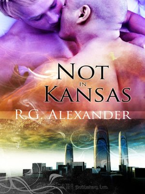 Not in Kansas by R.G. Alexander. AVAILABLE eBook.
