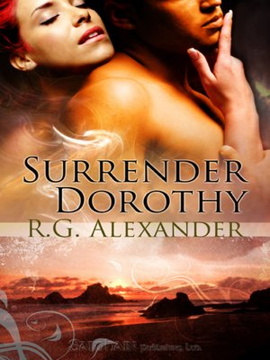 Surrender Dorothy by R.G. Alexander. AVAILABLE eBook.