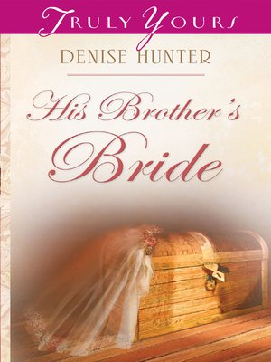 His Brother's Bride by Denise Hunter. WAIT LIST eBook.