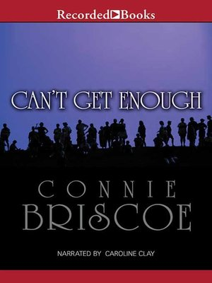 Can't Get Enough by Connie Briscoe.                                              AVAILABLE Audiobook.