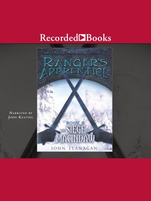 The Siege of Macindaw by John A. Flanagan. AVAILABLE Audiobook.
