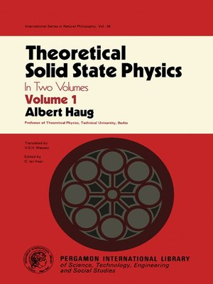 Theoretical Solid State Physics, Volume 1 by Albert Haug.                                              AVAILABLE eBook.