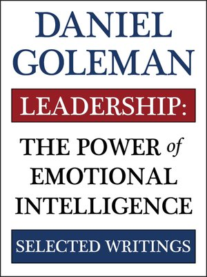 Leadership: The Power of Emotional Intelligence by Daniel Goleman. AVAILABLE eBook.