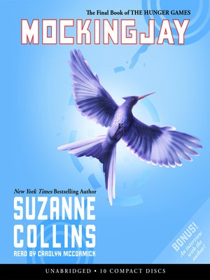 Mockingjay by Suzanne Collins.                                              AVAILABLE Audiobook.