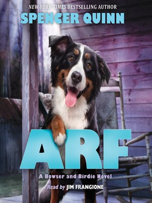 Arf by Spencer Quinn.                                              AVAILABLE Audiobook.