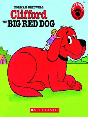 Clifford the Big Red Dog by Norman Bridwell.                                              AVAILABLE Audiobook.